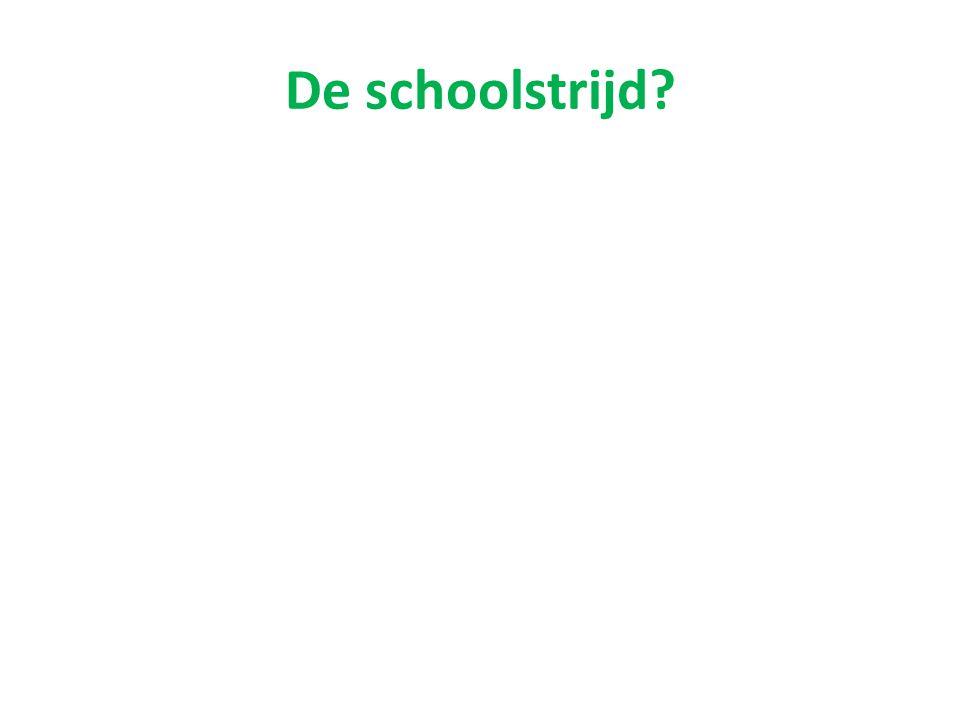 De schoolstrijd?