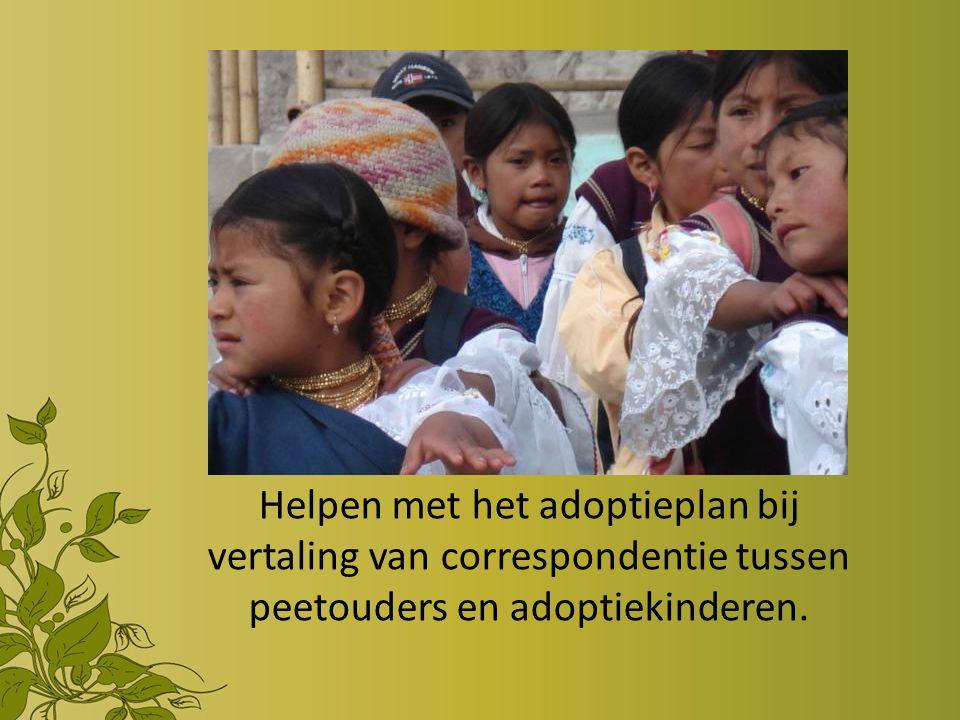 Helpen met het adoptieplan bij vertaling van correspondentie tussen peetouders en adoptiekinderen.