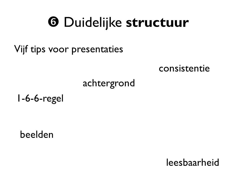Vijf tips voor presentaties 1-6-6-regel leesbaarheid beelden achtergrond consistentie