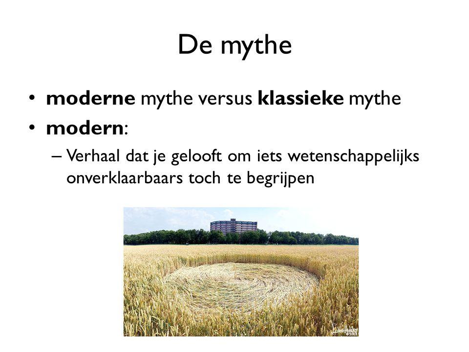 De mythe moderne mythe versus klassieke mythe modern: – Verhaal dat je gelooft om iets wetenschappelijks onverklaarbaars toch te begrijpen