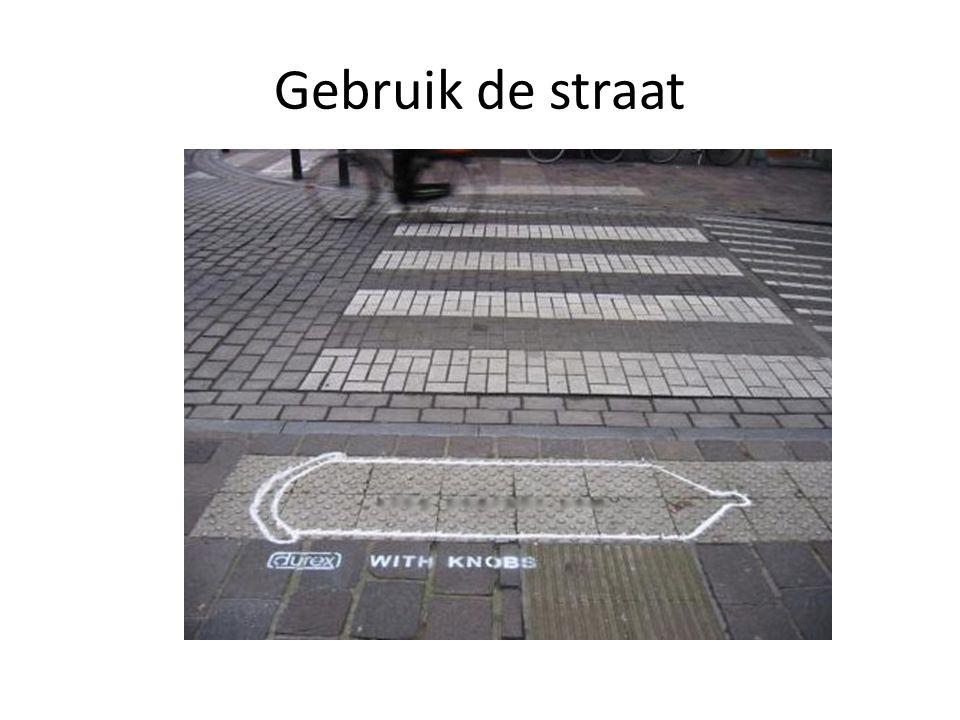 Gebruik de straat