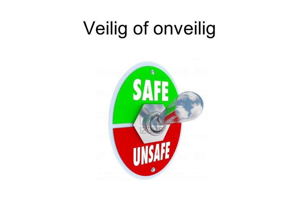 Veilig of onveilig