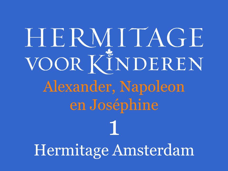 Alexander, Napoleon en Joséphine 1 Hermitage Amsterdam