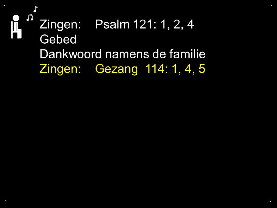 ... Gezang 114: 1, 4, 5