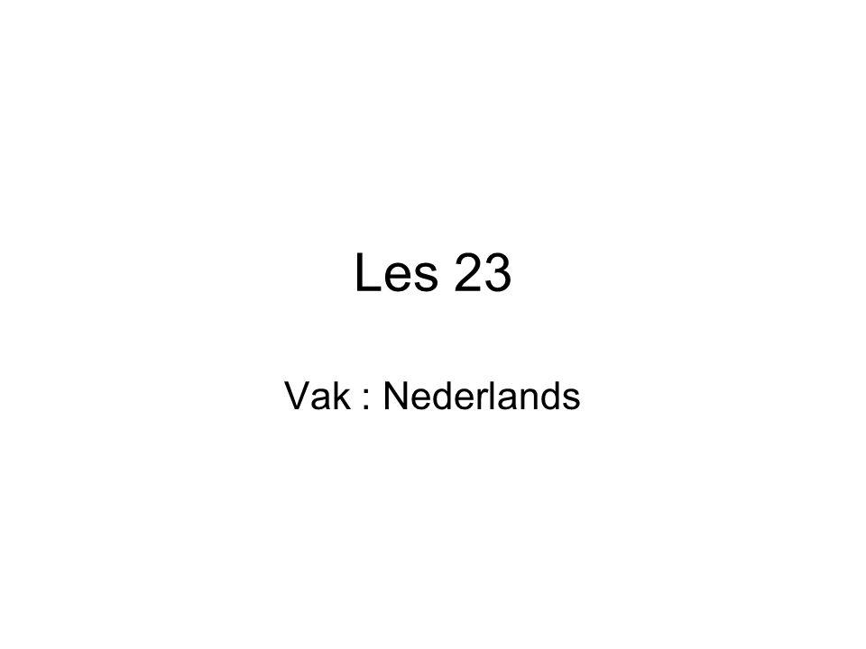 Les 23 Vak : Nederlands
