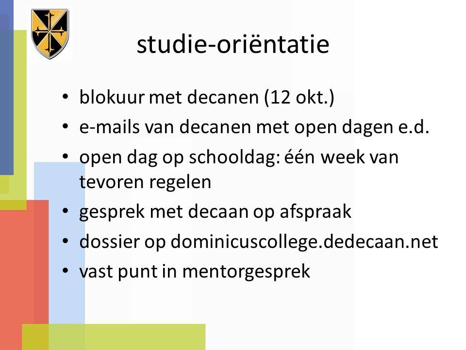 studie-oriëntatie blokuur met decanen (12 okt.) e-mails van decanen met open dagen e.d.