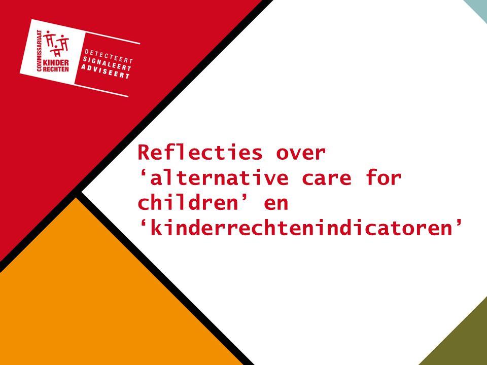 'Alternative care for children'en 'kinderrechtenindicatoren' De klachtenlijn van het KRC ontvangt klachten over het tekort aan 'alternative care' Het KRC droomt al lang over kinderrechtenindicatoren -Beginjaren van de NCRK -Kenniscentrum kinderrechten
