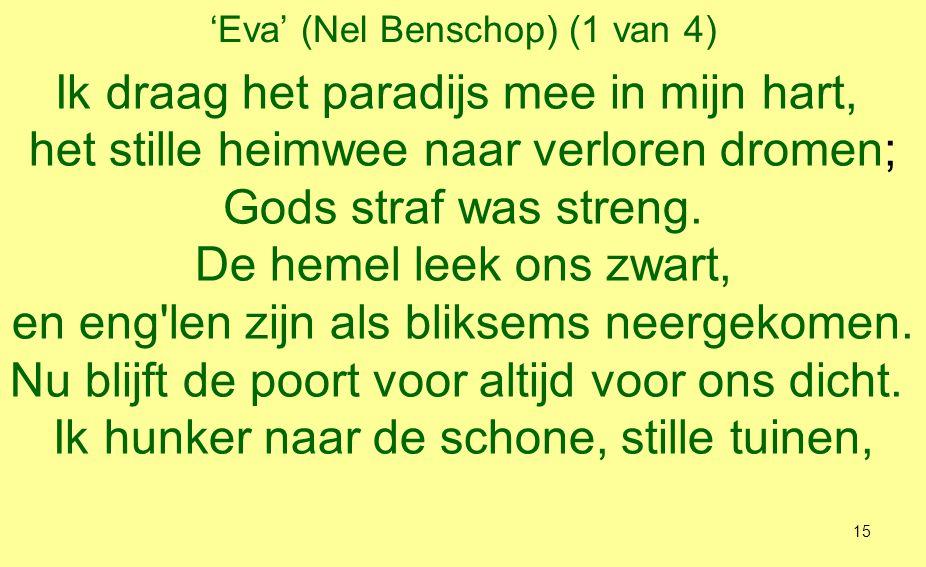'Eva' (Nel Benschop) (2 van 4) waar ik van aangezicht tot aangezicht U mocht aanschouwen, als de bomenkruinen zacht ruisten.