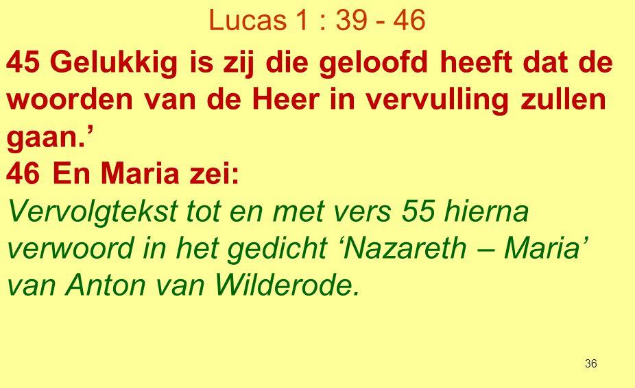 'Nazareth - Maria' (Anton van Wilderode) (1 van 5) Mijn ziel in mij zingt voor de Heer haar lof, een lied van dankbaarheid voor God-de-Redder ik ben zijn dienares en de geringste, maar in de hoge blijft Hij voor mij zorgen.