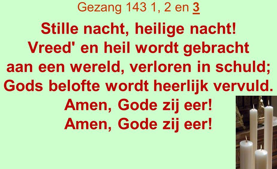 Lucas 2 : 8 - 14 8 Niet ver daarvandaan brachten herders de nacht door in het veld, ze hielden de wacht bij hun kudde.