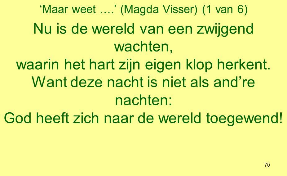 'Maar weet ….' (Magda Visser) (2 van 6) In drommen lopen zij de donk're wegen, tot daar, waar ook dit jaar de Ster bleef staan.