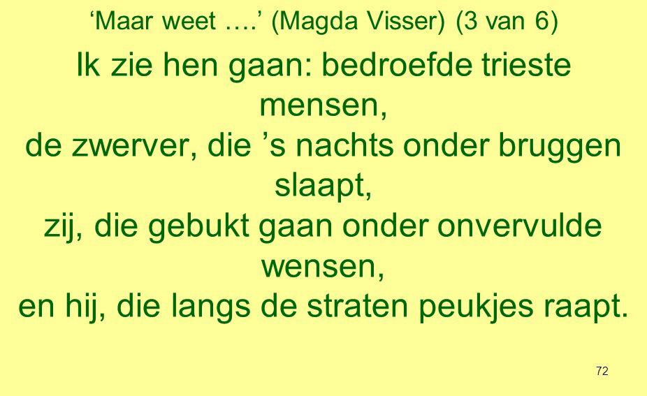 'Maar weet ….' (Magda Visser) (4 van 6) Zij sjokken zonder hoop en zonder zegen.