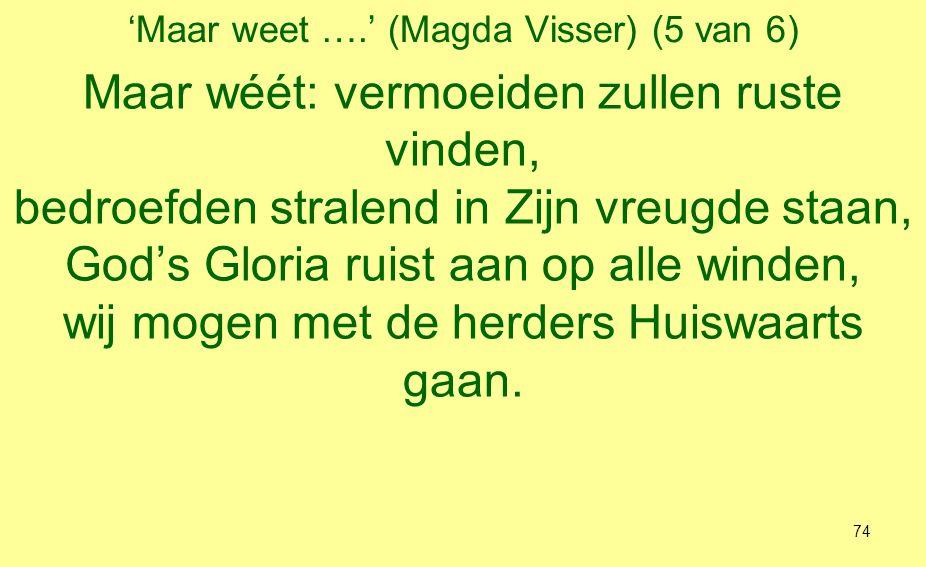 'Maar weet ….' (Magda Visser) (6 van 6) Want Bethlehem ligt dicht bij alle steden, bij Amsterdam en Londen of Parijs.