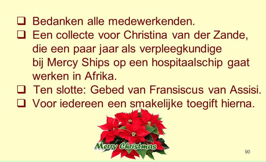 Collecte voor MERCY SHIPS 'Hèt varende ziekenhuis voor de allerarmsten' De medewerkers komen uit veel landen en doen hun professionele werk als (onbetaald) vrijwilliger.