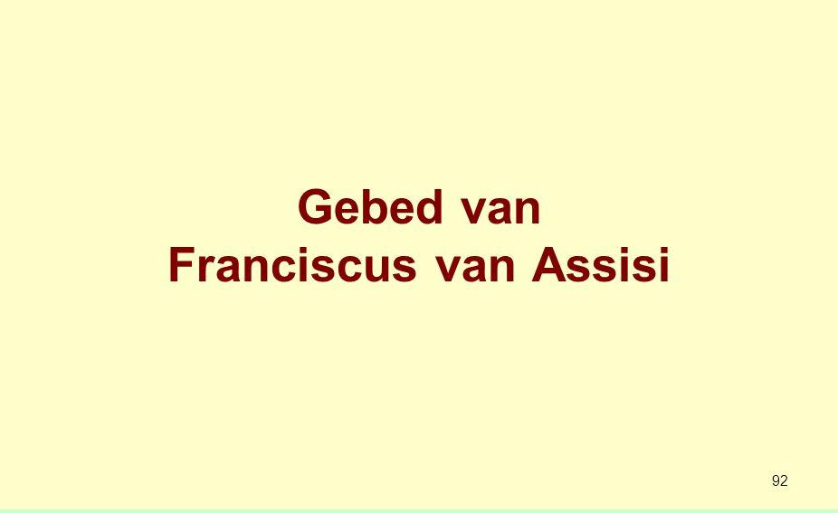 Gebed van Franciscus van Assisi (1 van 2) Machtige God, met eerbied noemen wij Uw naam.