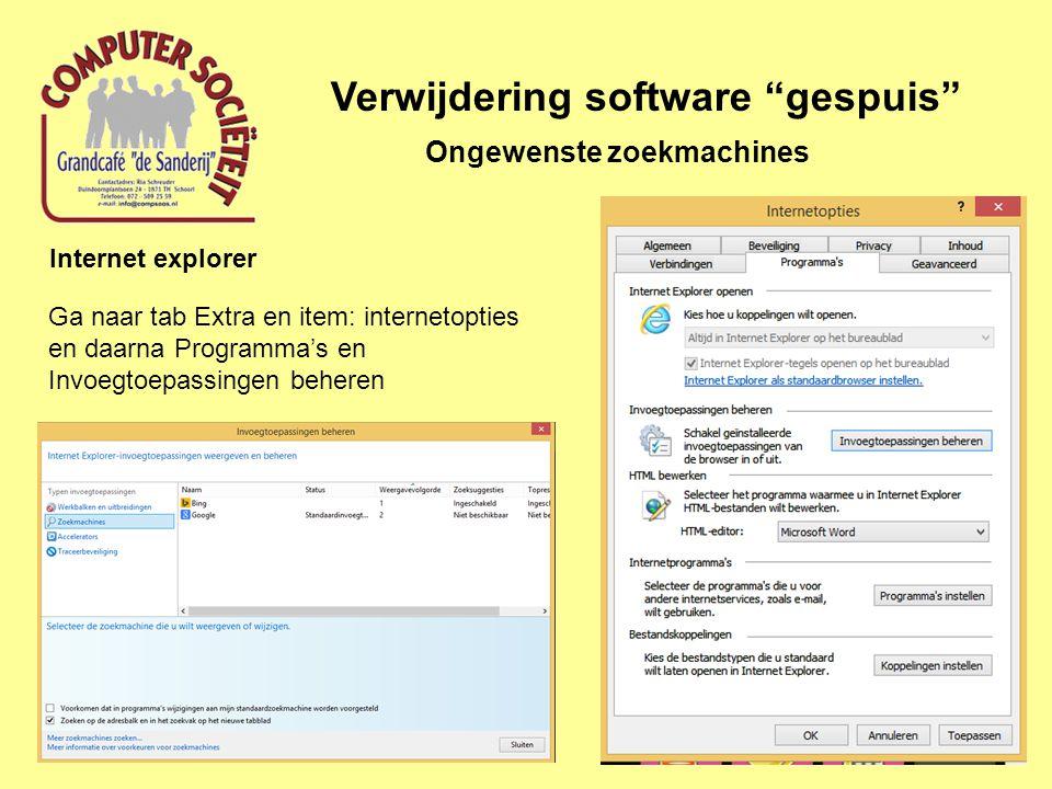 Verwijdering software gespuis Ongewenste zoekmachines Internet explorer Ga naar tab Extra en item: internetopties en daarna Programma's en Invoegtoepassingen beheren