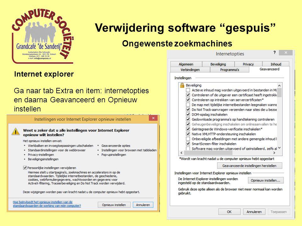 Verwijdering software gespuis Ongewenste zoekmachines Internet explorer Ga naar tab Extra en item: internetopties en daarna Geavanceerd en Opnieuw instellen