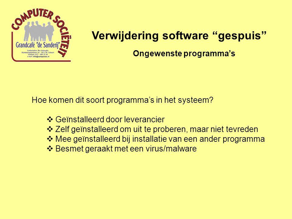 Verwijdering software gespuis Ongewenste programma's Hoe komen dit soort programma's in het systeem.