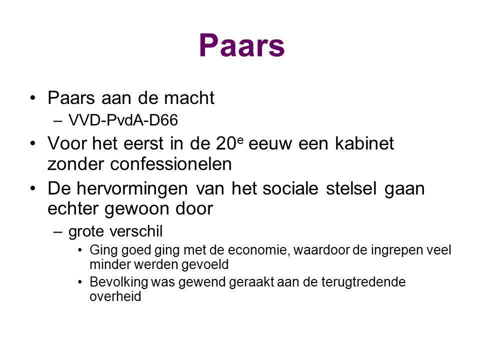 Paars Paars aan de macht –VVD-PvdA-D66 Voor het eerst in de 20 e eeuw een kabinet zonder confessionelen De hervormingen van het sociale stelsel gaan echter gewoon door –grote verschil Ging goed ging met de economie, waardoor de ingrepen veel minder werden gevoeld Bevolking was gewend geraakt aan de terugtredende overheid