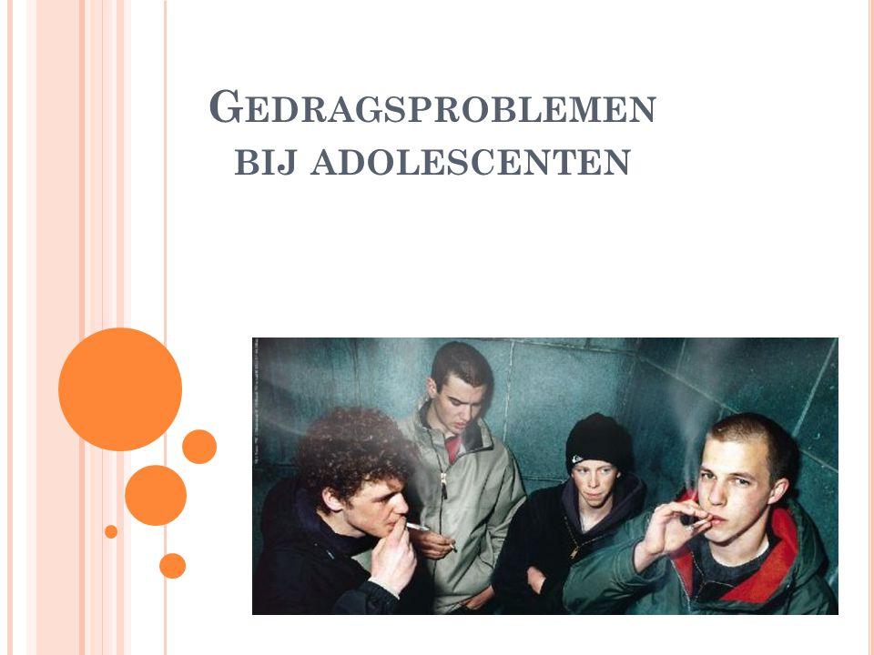 G EDRAGSPROBLEMEN BIJ ADOLESCENTEN