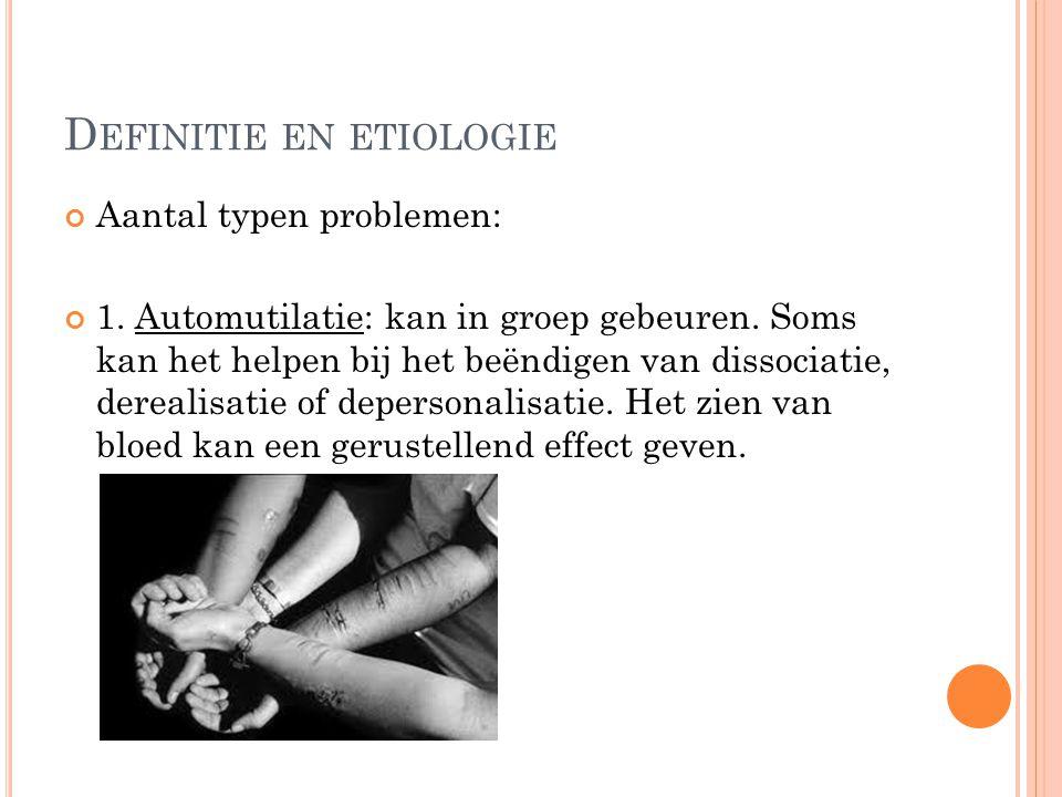 D EFINITIE EN ETIOLOGIE Aantal typen problemen: 1.