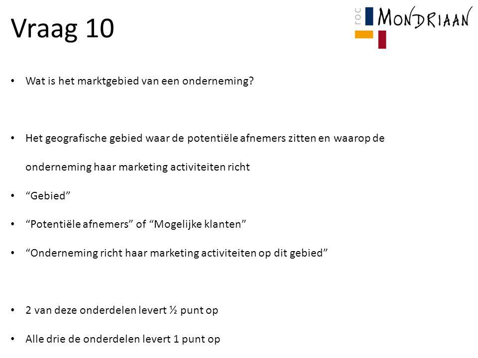 Vraag 10 Wat is het marktgebied van een onderneming.