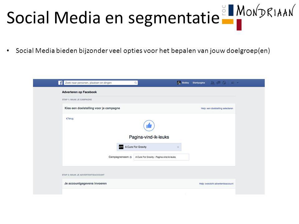 Social Media en segmentatie Social Media bieden bijzonder veel opties voor het bepalen van jouw doelgroep(en)