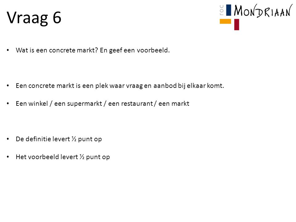 Vraag 6 Wat is een concrete markt.En geef een voorbeeld.