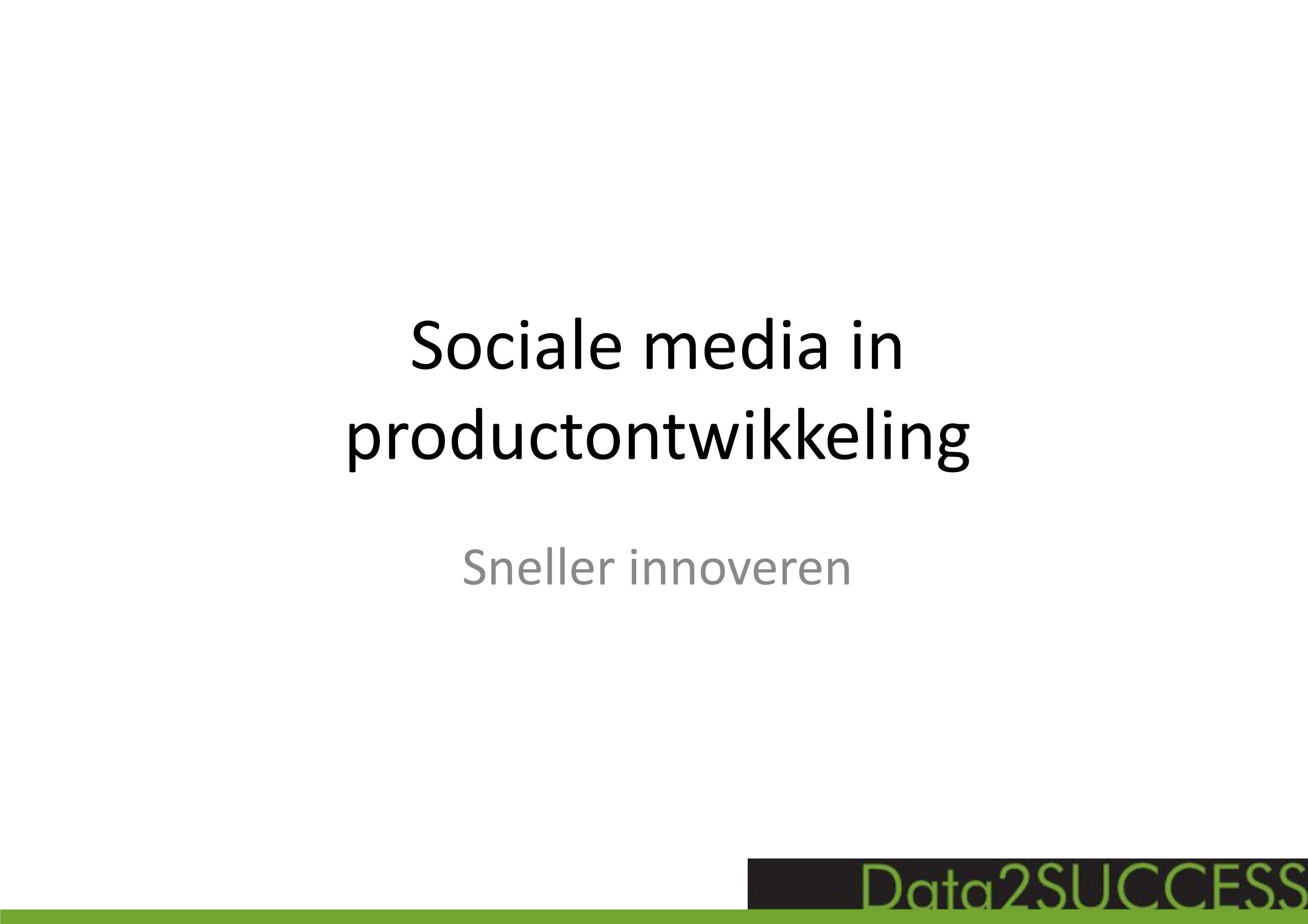 Sociale media in productontwikkeling Sneller innoveren