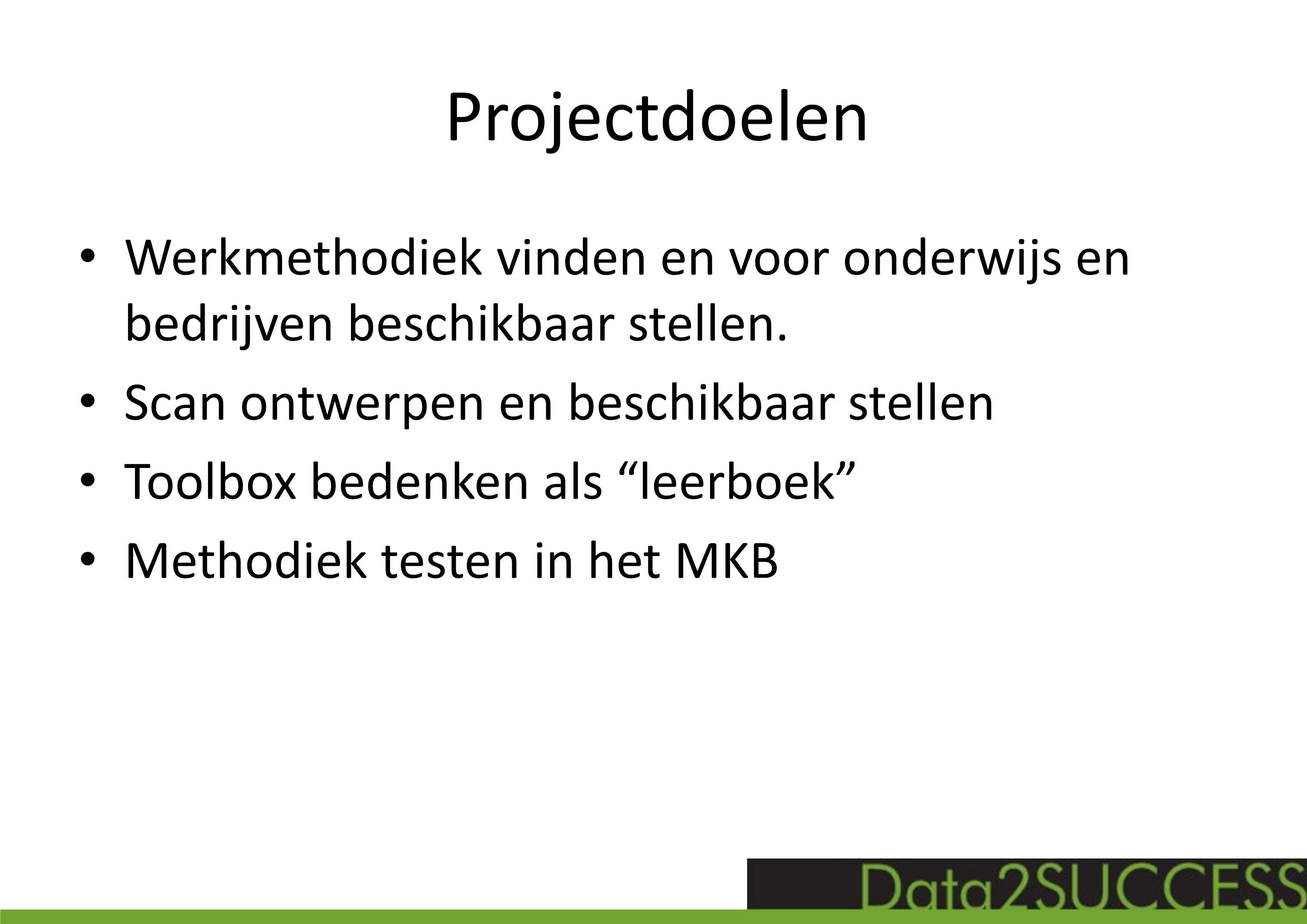 Projectdoelen Werkmethodiek vinden en voor onderwijs en bedrijven beschikbaar stellen.
