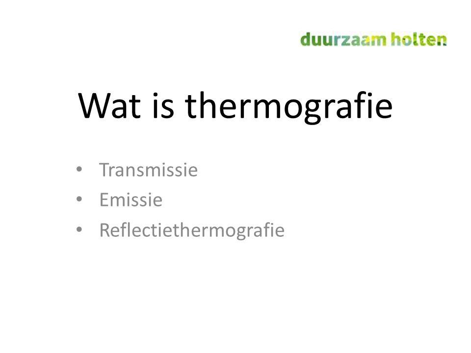 Wat is thermografie Transmissie Emissie Reflectiethermografie