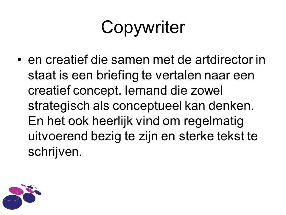 Copywriter en creatief die samen met de artdirector in staat is een briefing te vertalen naar een creatief concept. Iemand die zowel strategisch als c
