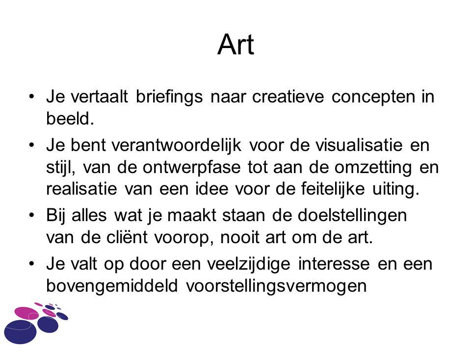 Art Je vertaalt briefings naar creatieve concepten in beeld. Je bent verantwoordelijk voor de visualisatie en stijl, van de ontwerpfase tot aan de omz