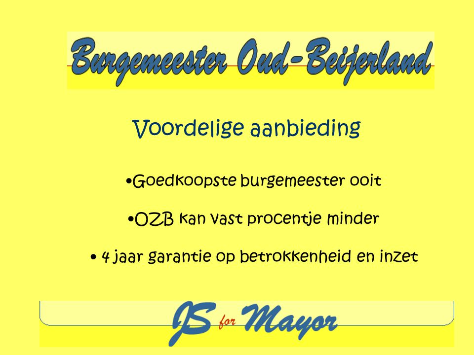 Voordelige aanbieding Goedkoopste burgemeester ooit OZB kan vast procentje minder 4 jaar garantie op betrokkenheid en inzet