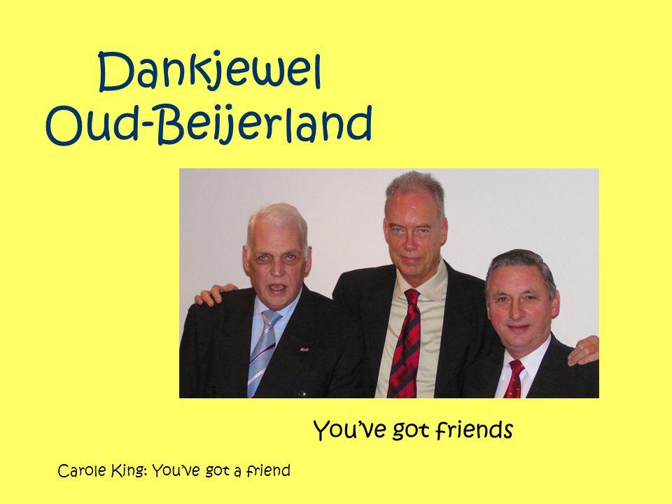 Dankjewel Oud-Beijerland You've got friends Carole King: You've got a friend