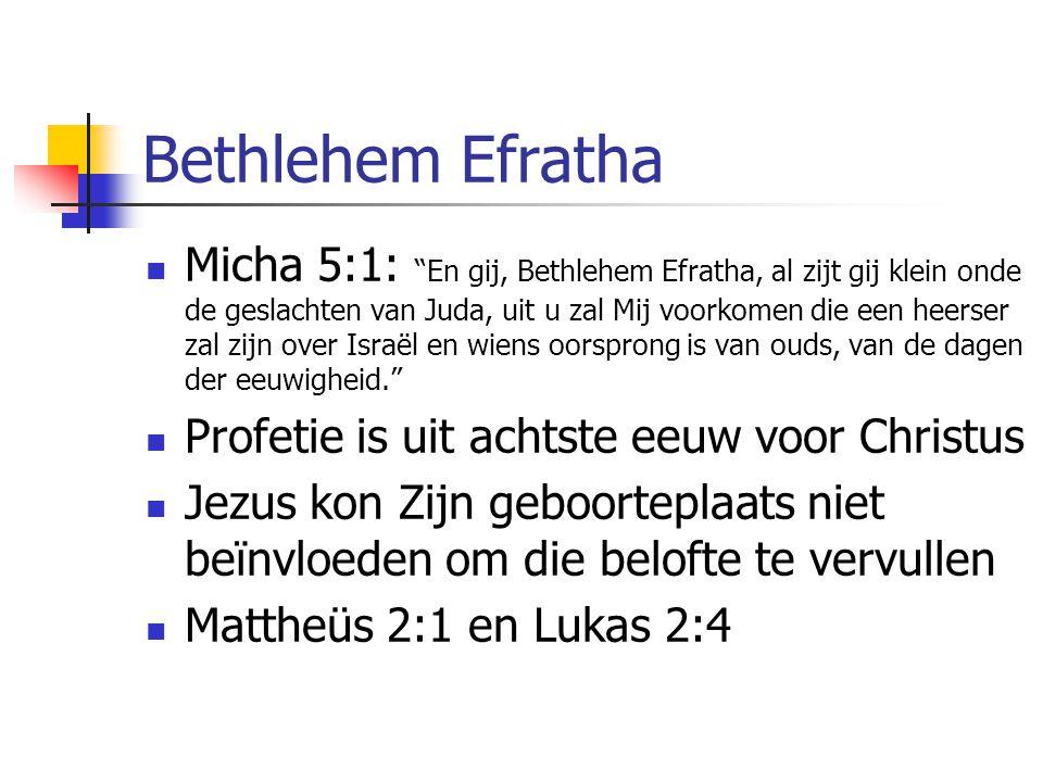 """Bethlehem Efratha Micha 5:1: """"En gij, Bethlehem Efratha, al zijt gij klein onde de geslachten van Juda, uit u zal Mij voorkomen die een heerser zal zi"""