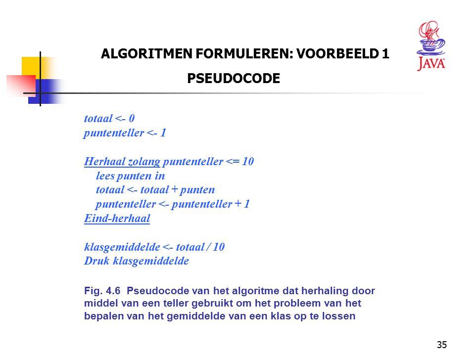 35 ALGORITMEN FORMULEREN: VOORBEELD 1 PSEUDOCODE totaal <- 0 puntenteller <- 1 Herhaal zolang puntenteller <= 10 lees punten in totaal <- totaal + pun