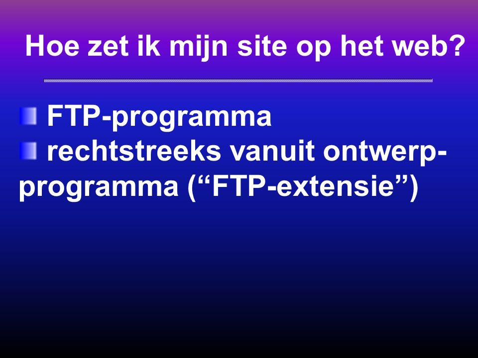 """Hoe zet ik mijn site op het web? FTP-programma rechtstreeks vanuit ontwerp- programma (""""FTP-extensie"""")"""