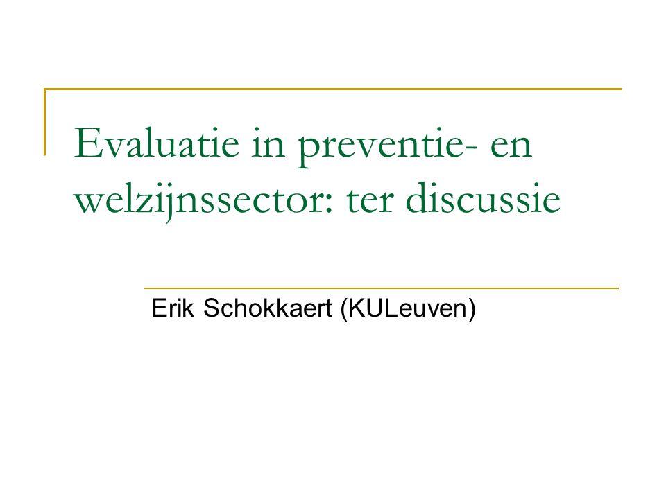 Besluit Gestructureerde evaluatie zeker noodzakelijk Vanuit academisch perspectief: onderzoek nodig over fundamentele methodologische vragen  ook overigens voor de traditionele evaluaties in de gezondheidssector