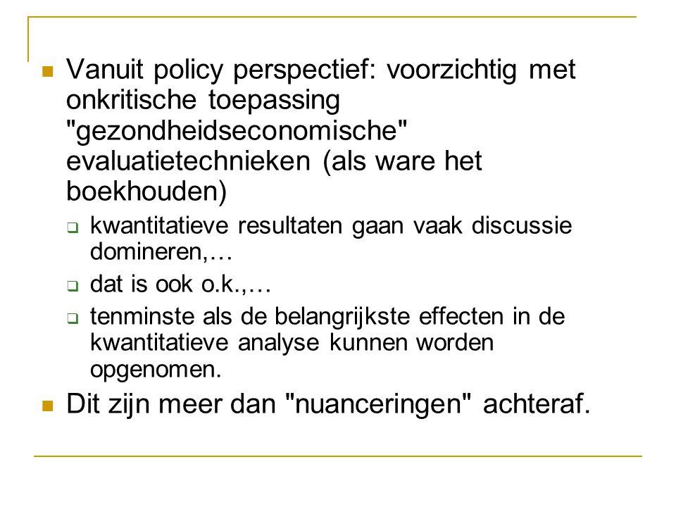 Vanuit policy perspectief: voorzichtig met onkritische toepassing