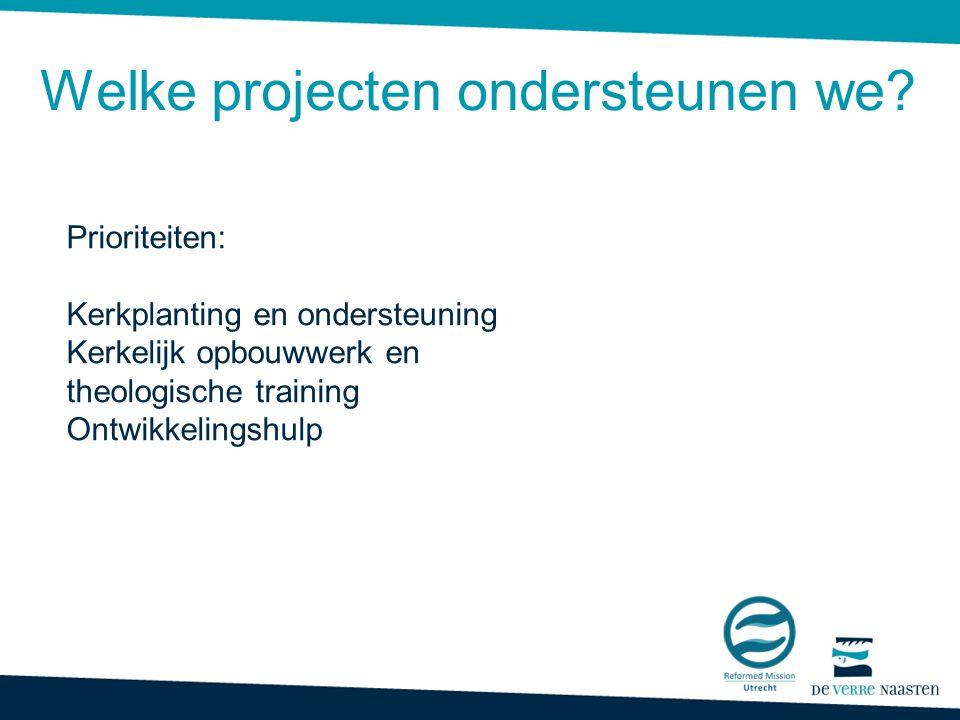 Welke projecten ondersteunen we.