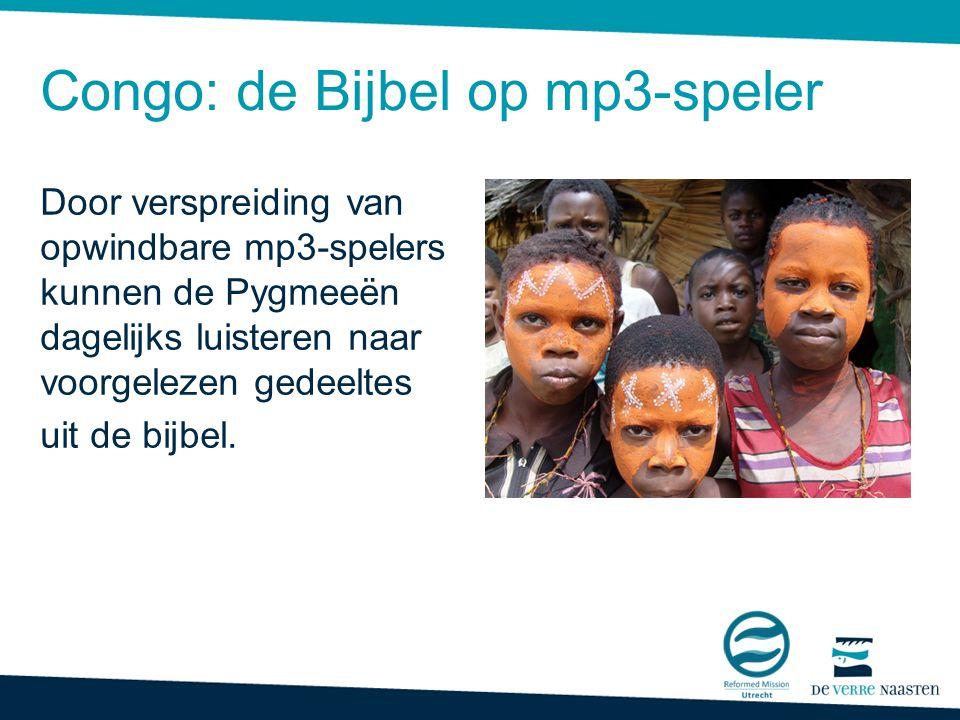 Het Evangelie ook voor de Pygmeeën Congo: de Bijbel op mp3-speler Door verspreiding van opwindbare mp3-spelers kunnen de Pygmeeën dagelijks luisteren naar voorgelezen gedeeltes uit de bijbel.