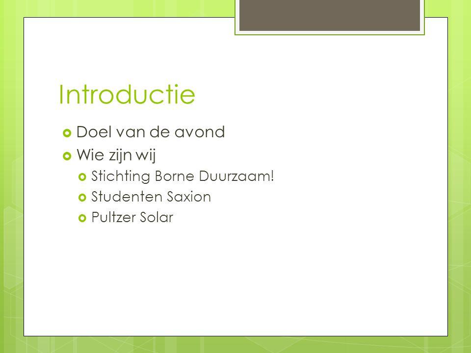 Wie zijn wij?  Stichting Borne Duurzaam!  www.borneduurzaam.nl www.borneduurzaam.nl