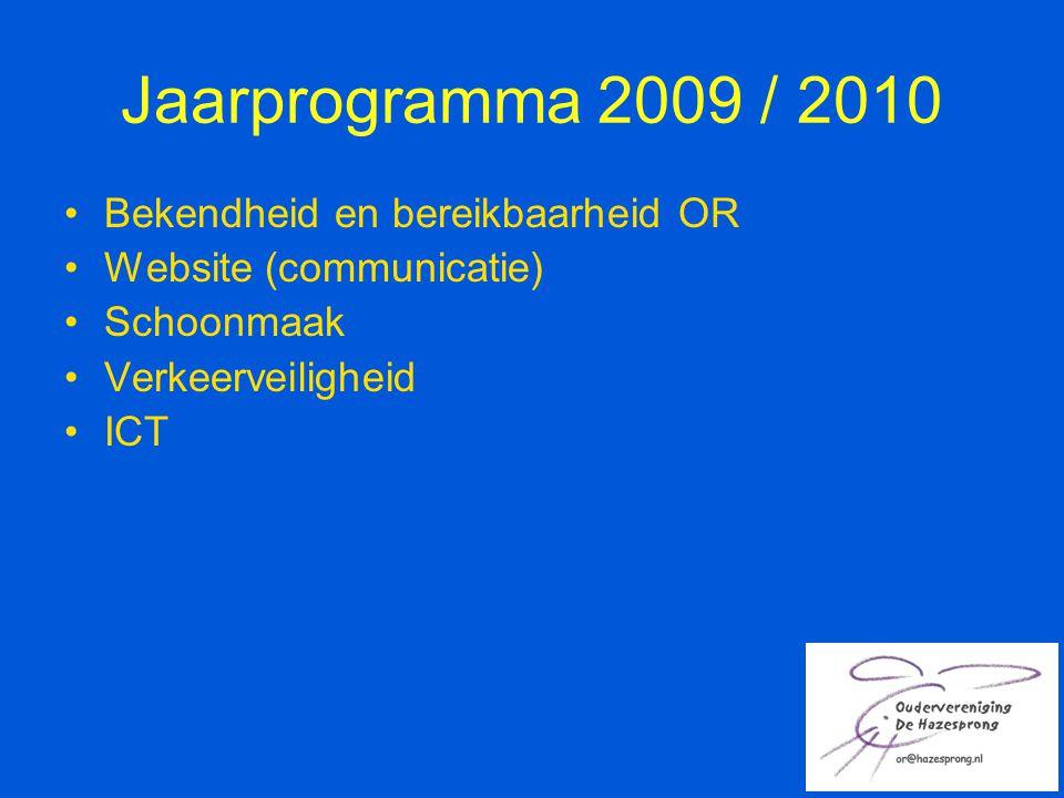 Jaarprogramma 2009 / 2010 Bekendheid en bereikbaarheid OR Website (communicatie) Schoonmaak Verkeerveiligheid ICT