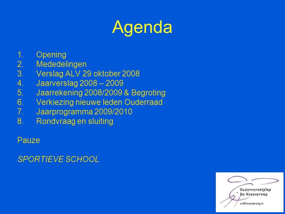 Agenda 1.Opening 2.Mededelingen 3.Verslag ALV 29 oktober 2008 4.Jaarverslag 2008 – 2009 5.Jaarrekening 2008/2009 & Begroting 6.Verkiezing nieuwe leden