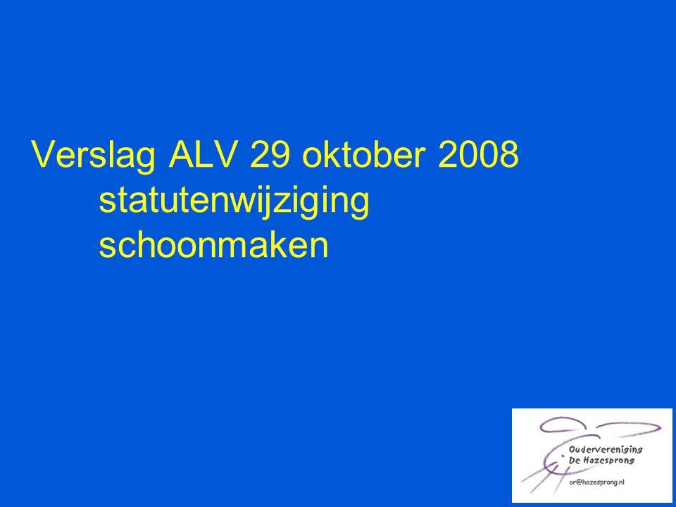 Verslag ALV 29 oktober 2008 statutenwijziging schoonmaken