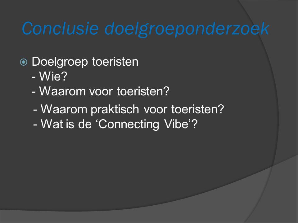 Conclusie doelgroeponderzoek  Doelgroep toeristen - Wie.