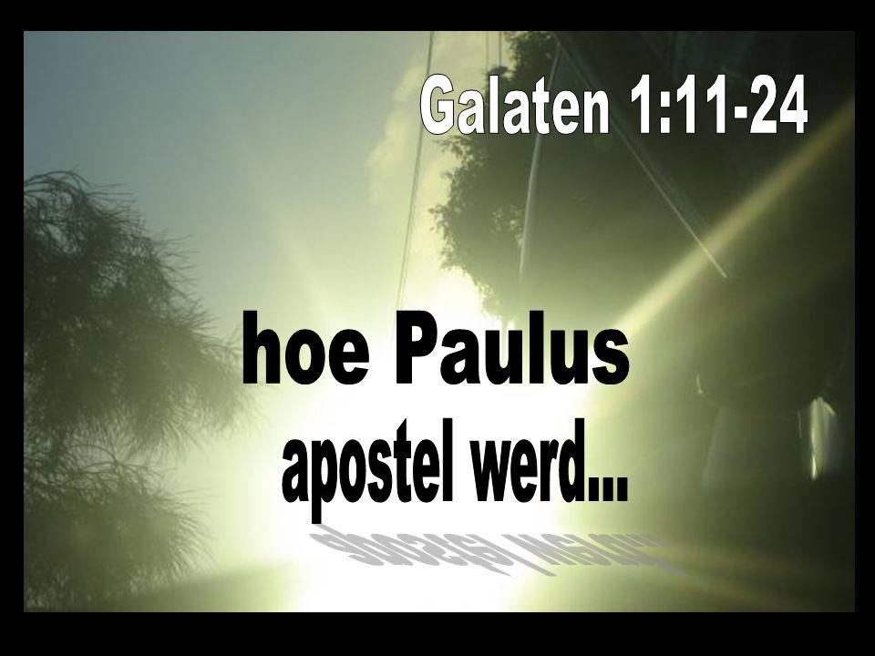 11 Want ik maak u bekend, broeders, dat het evangelie, hetwelk door mij verkondigd is, niet is naar de mens.
