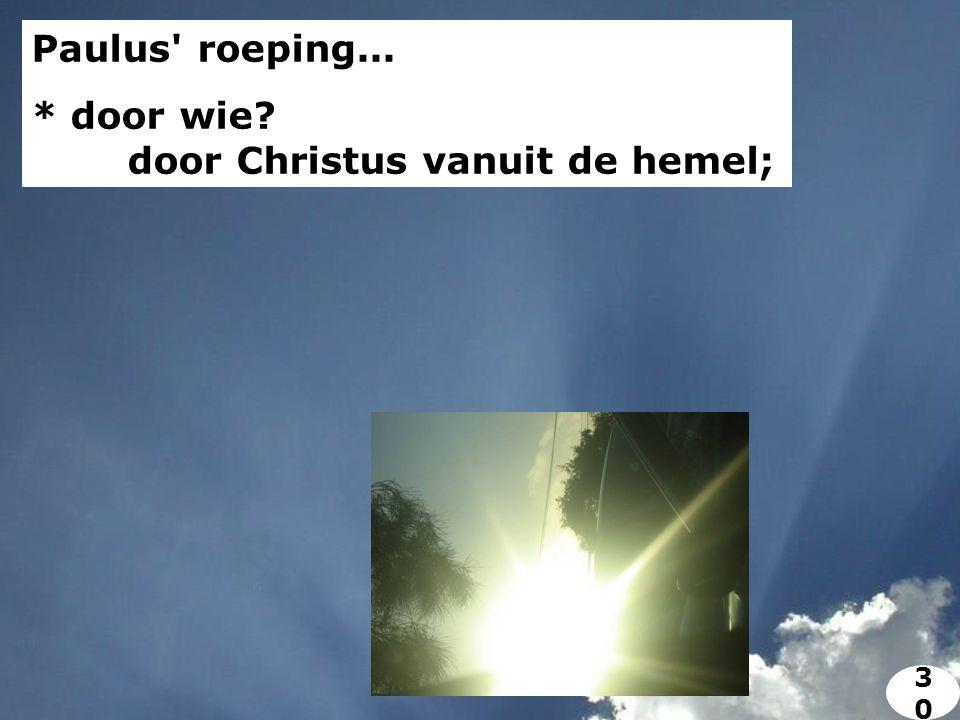 Paulus roeping... * door wie door Christus vanuit de hemel; 3030