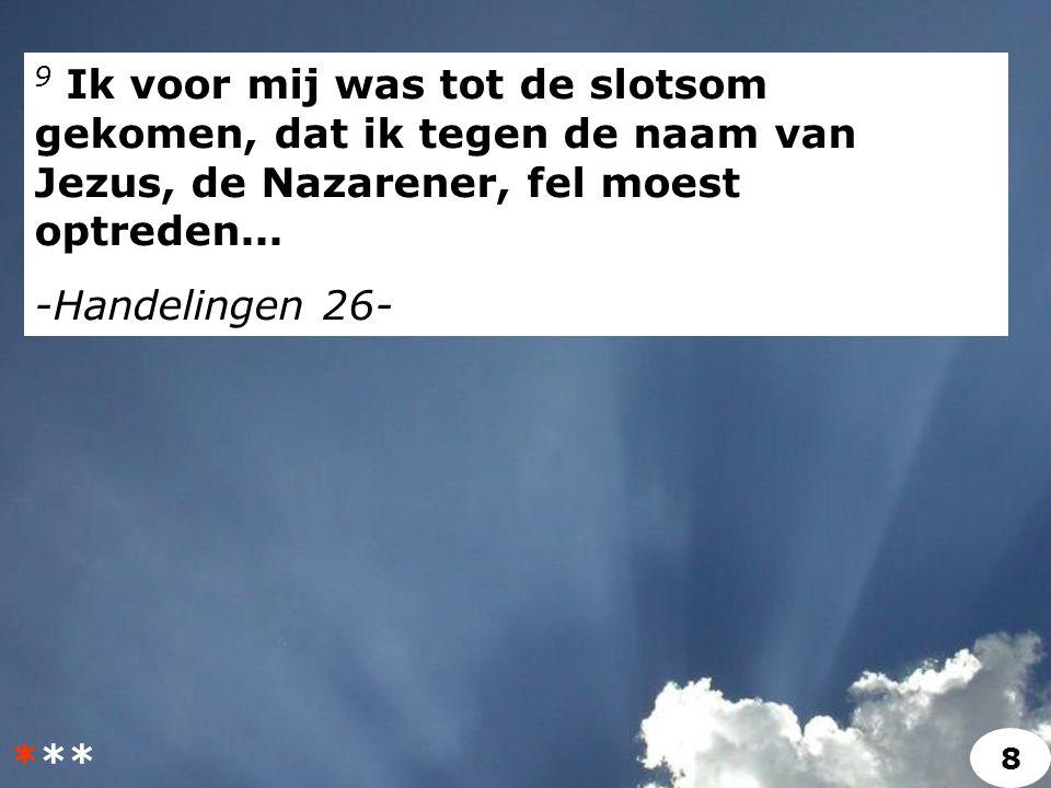 23 Alleen hoorden zij telkens: hij, die ons vroeger vervolgde, verkondigt nu het geloof, dat hij tevoren trachtte uit te roeien.